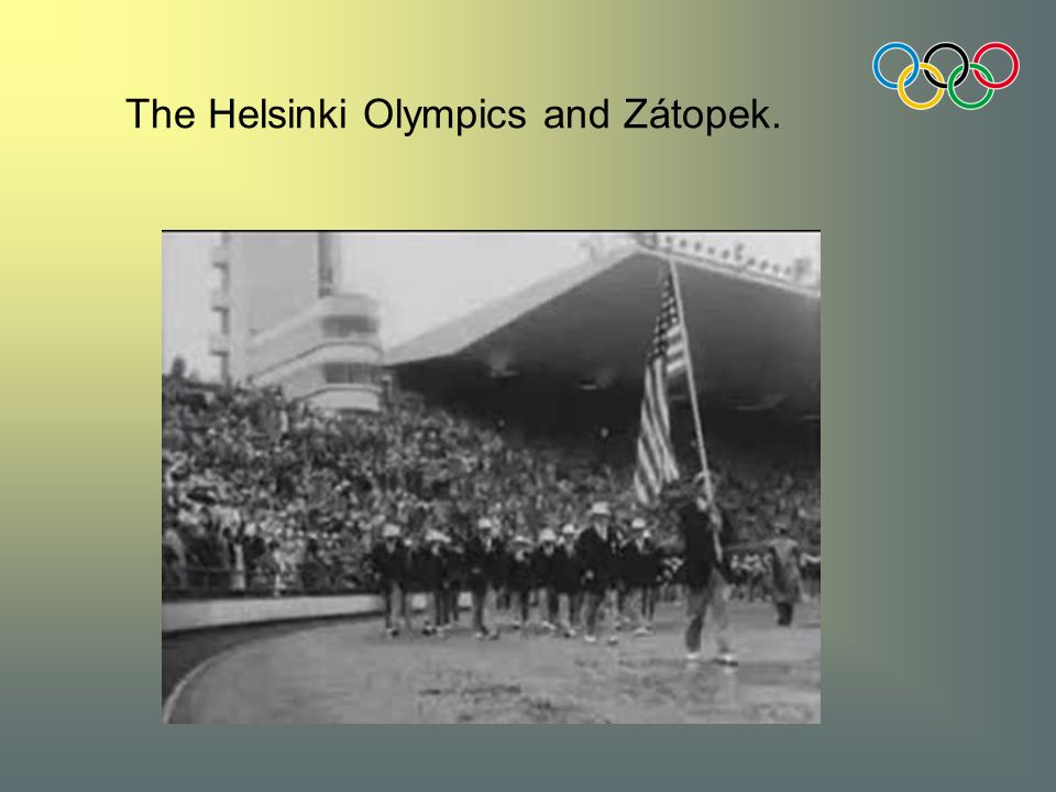 The Helsinki Olympics and Zátopek.