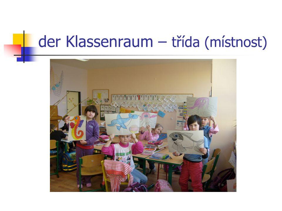 der Klassenraum – třída (místnost)
