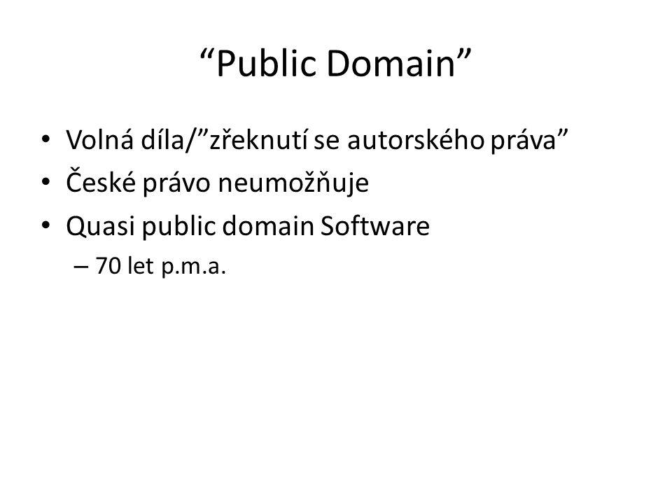 Public Domain Volná díla/ zřeknutí se autorského práva České právo neumožňuje Quasi public domain Software – 70 let p.m.a.