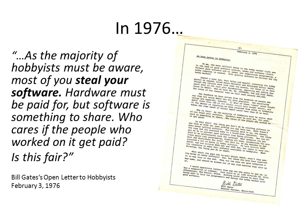 "In 1976… ""… As the majority of hobbyists must be aware, most of you steal your software. Hardware must be paid for, but software is something to share"