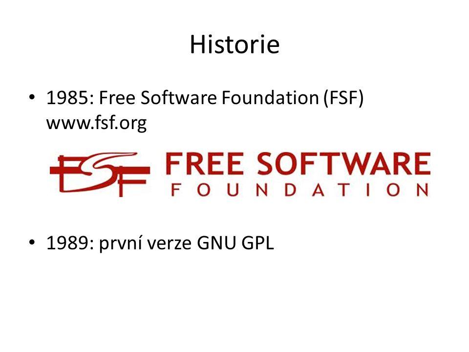 Historie 1985: Free Software Foundation (FSF) www.fsf.org 1989: první verze GNU GPL