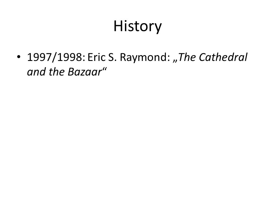 "History 1997/1998: Eric S. Raymond: ""The Cathedral and the Bazaar"""