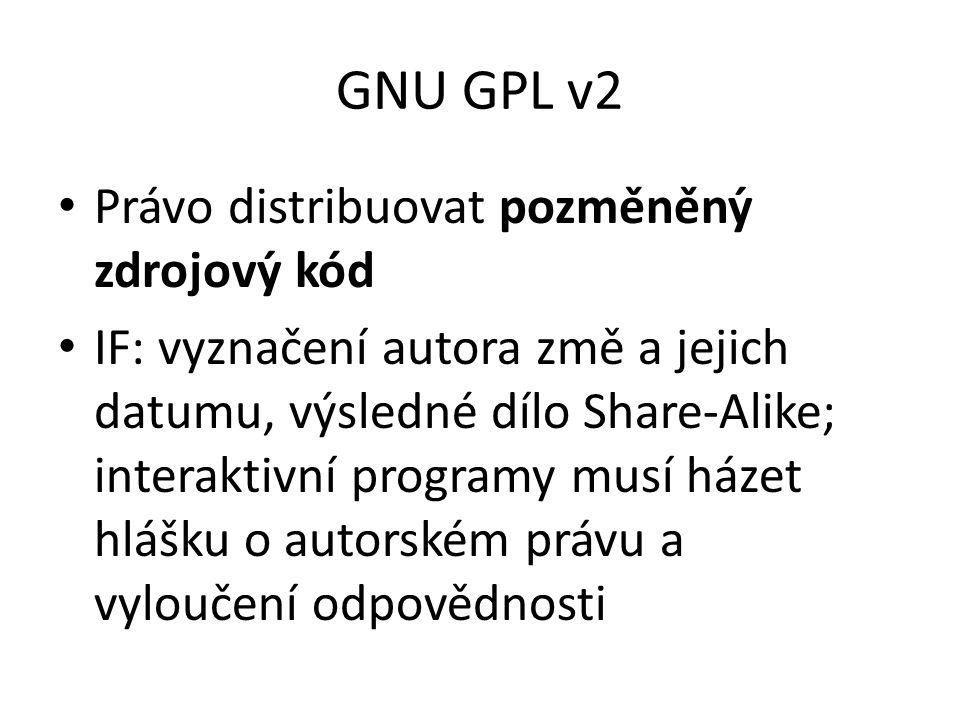 GNU GPL v2 Právo distribuovat pozměněný zdrojový kód IF: vyznačení autora změ a jejich datumu, výsledné dílo Share-Alike; interaktivní programy musí házet hlášku o autorském právu a vyloučení odpovědnosti