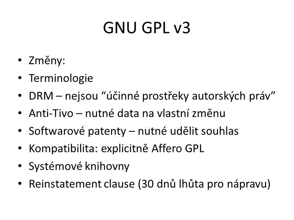 GNU GPL v3 Změny: Terminologie DRM – nejsou účinné prostřeky autorských práv Anti-Tivo – nutné data na vlastní změnu Softwarové patenty – nutné udělit souhlas Kompatibilita: explicitně Affero GPL Systémové knihovny Reinstatement clause (30 dnů lhůta pro nápravu)