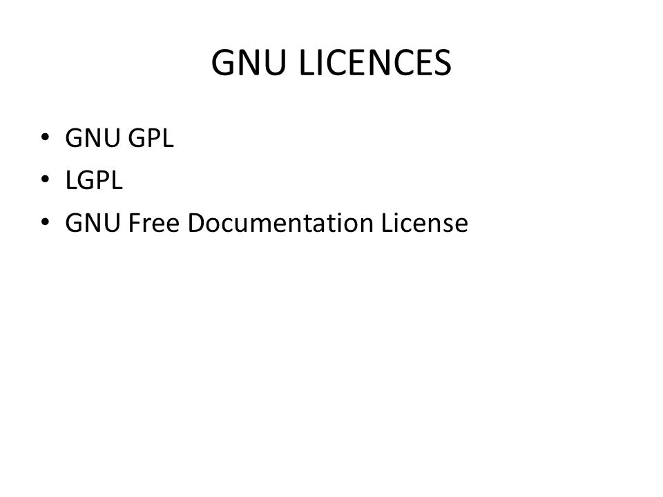 GNU LICENCES GNU GPL LGPL GNU Free Documentation License