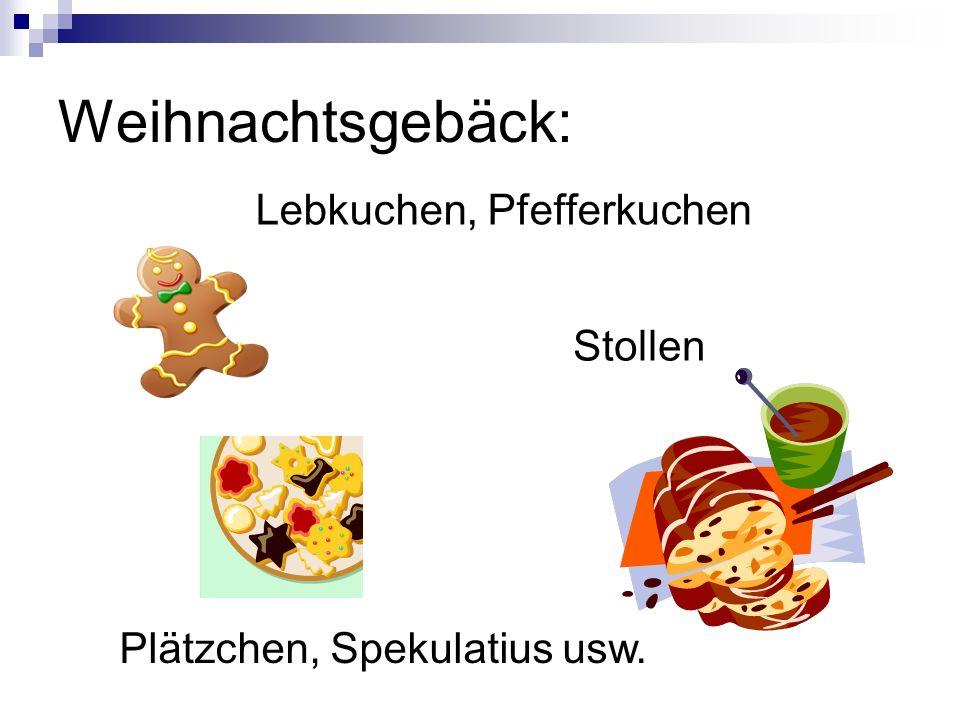 Weihnachtsgebäck: Lebkuchen, Pfefferkuchen Stollen Plätzchen, Spekulatius usw.