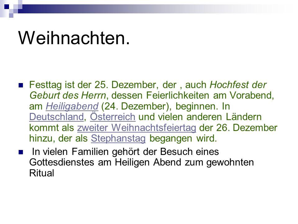 Weihnachten.Festtag ist der 25.