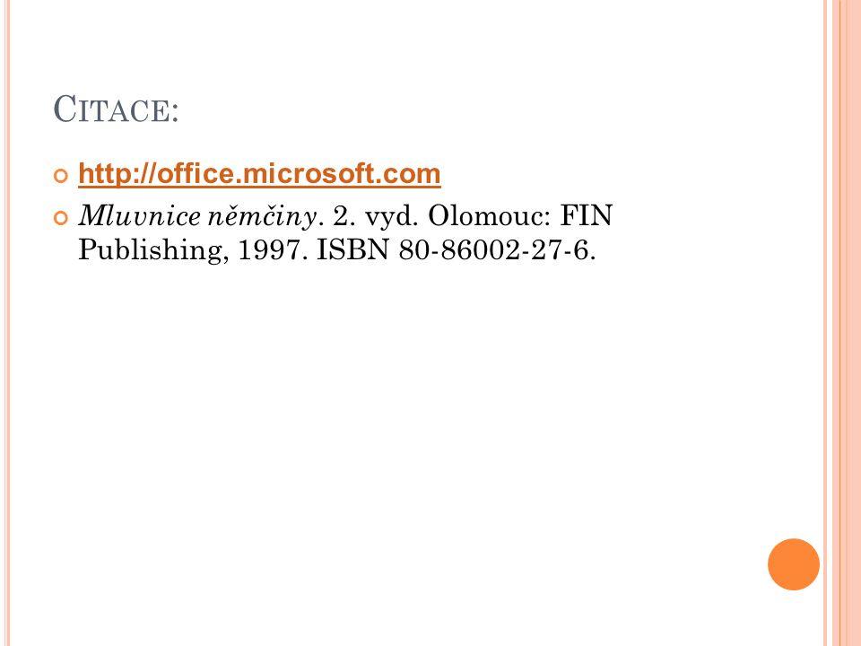 C ITACE : http://office.microsoft.com Mluvnice němčiny.