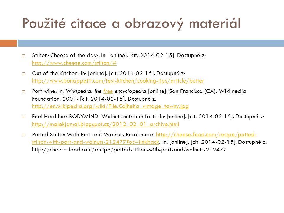 Použité citace a obrazový materiál  Stilton: Cheese of the day:.