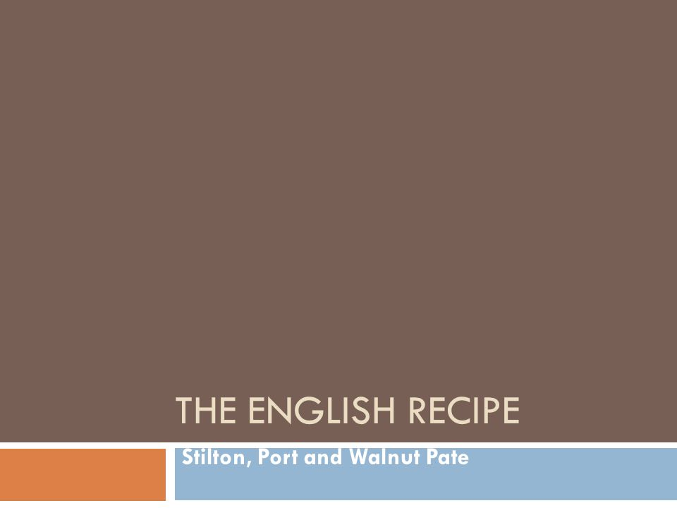 THE ENGLISH RECIPE Stilton, Port and Walnut Pate