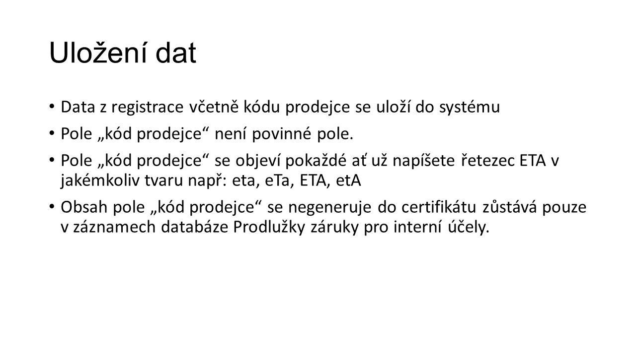 """Uložení dat Data z registrace včetně kódu prodejce se uloží do systému Pole """"kód prodejce není povinné pole."""