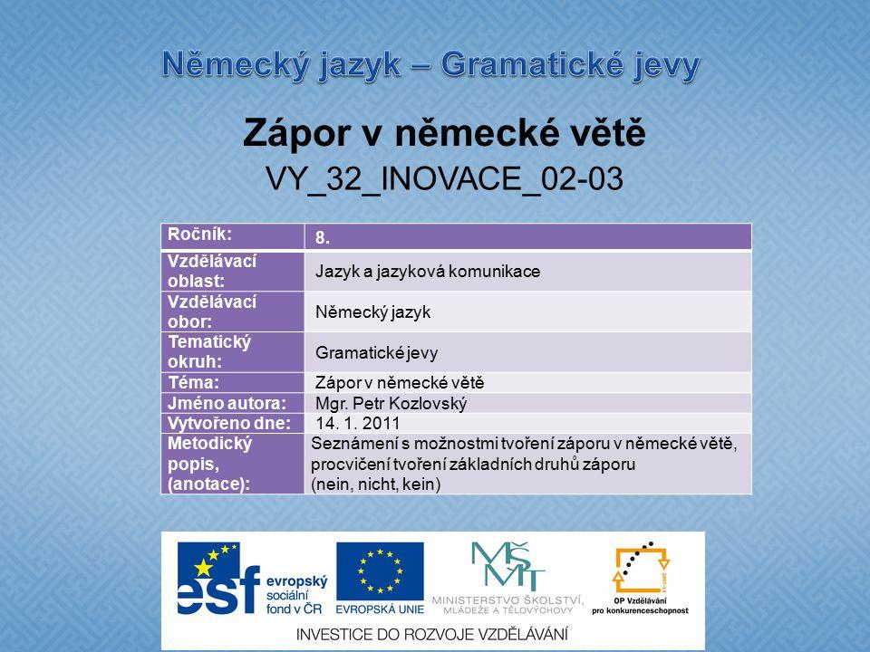 Zápor v německé větě VY_32_INOVACE_02-03 Ročník: 8.