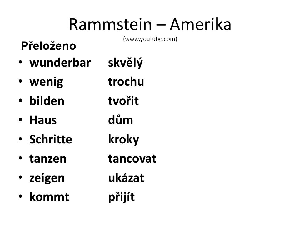Rammstein – Amerika (www.youtube.com) wunderbar skvělý wenigtrochu bildentvořit Hausdům Schrittekroky tanzen tancovat zeigen ukázat kommt přijít Přeloženo