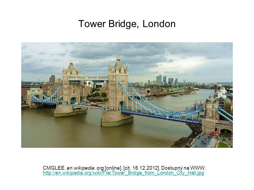 Tower Bridge, London CMGLEE. en.wikipedia. org [online]. [cit. 16.12.2012]. Dostupný na WWW: http://en.wikipedia.org/wiki/File:Tower_Bridge_from_Londo