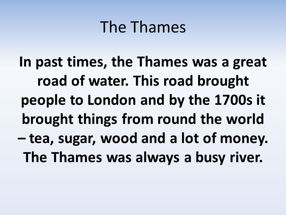 The Thames For 1,700 years london only had one bridge – London Bridge.