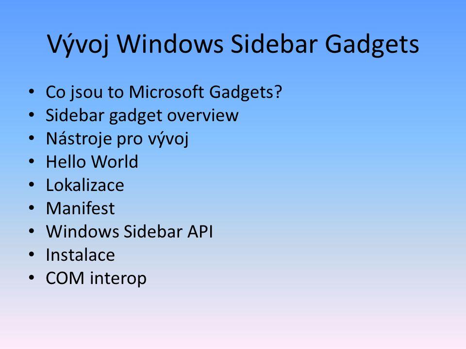 Vývoj Windows Sidebar Gadgets Co jsou to Microsoft Gadgets.