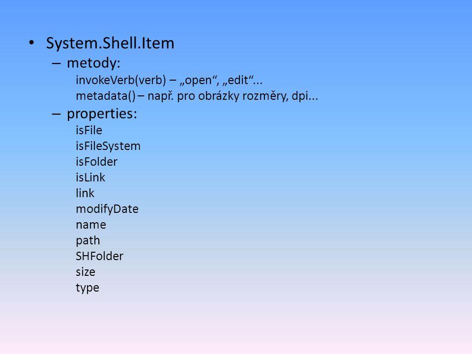 System.Shell.Item – metody: invokeVerb(verb) – open, edit...