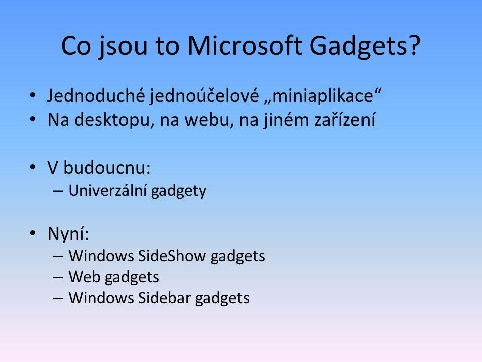 Device gadgets Windows SideShow (přídavný display na telefonu, na dálkovém ovládání a podobně)