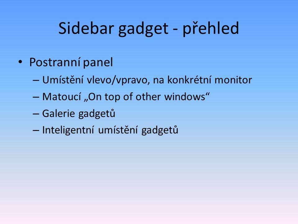 Gadget je interaktivní – Vznikají události - events – Specifikujeme skripty které se pustí při vzniku událostí, například: <body onLoad=LoadHandler() onMouseEnter=MouseEnterHandler() onMouseLeave=MouseLeaveHandler() onClick=ClickHandler() >