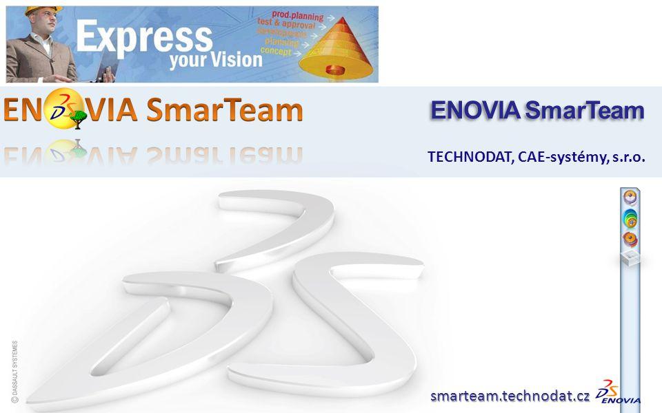 ENOVIA SmarTeam TECHNODAT, CAE-systémy, s.r.o. smarteam.technodat.cz