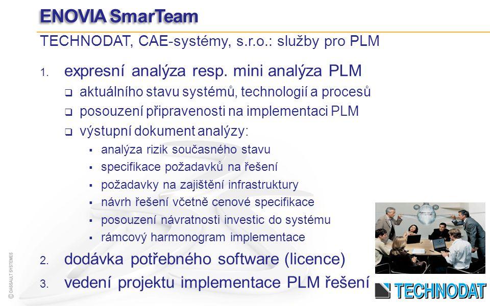 1. expresní analýza resp. mini analýza PLM aktuálního stavu systémů, technologií a procesů posouzení připravenosti na implementaci PLM výstupní dokume