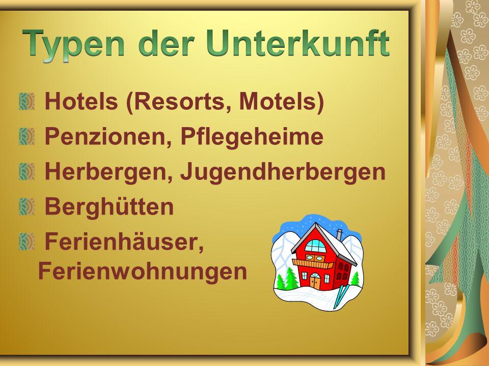 Hotels (Resorts, Motels) Penzionen, Pflegeheime Herbergen, Jugendherbergen Berghütten Ferienhäuser, Ferienwohnungen