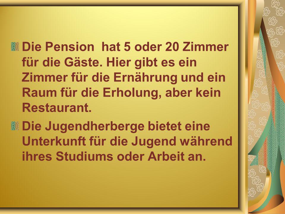 Die Pension hat 5 oder 20 Zimmer für die Gäste.