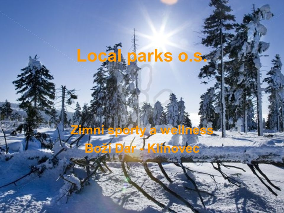 Díky za pozornost Local parks o.s.Filip Majkus Boží Dar 58 362 62 B.