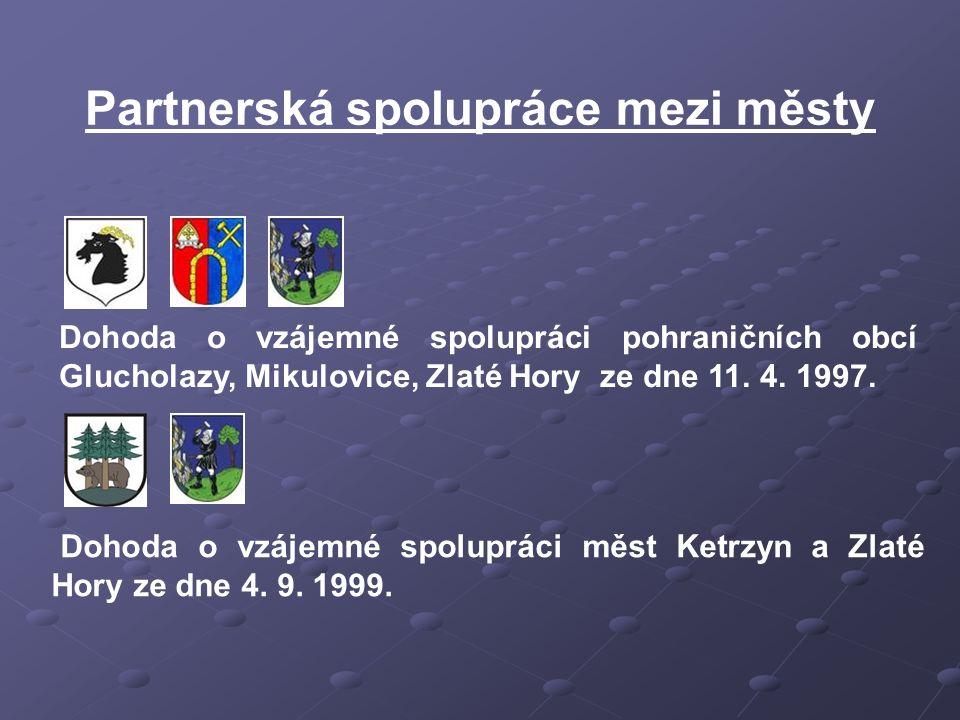 Partnerská spolupráce mezi městy Dohoda o vzájemné spolupráci pohraničních obcí Glucholazy, Mikulovice, Zlaté Hory ze dne 11. 4. 1997. Dohoda o vzájem