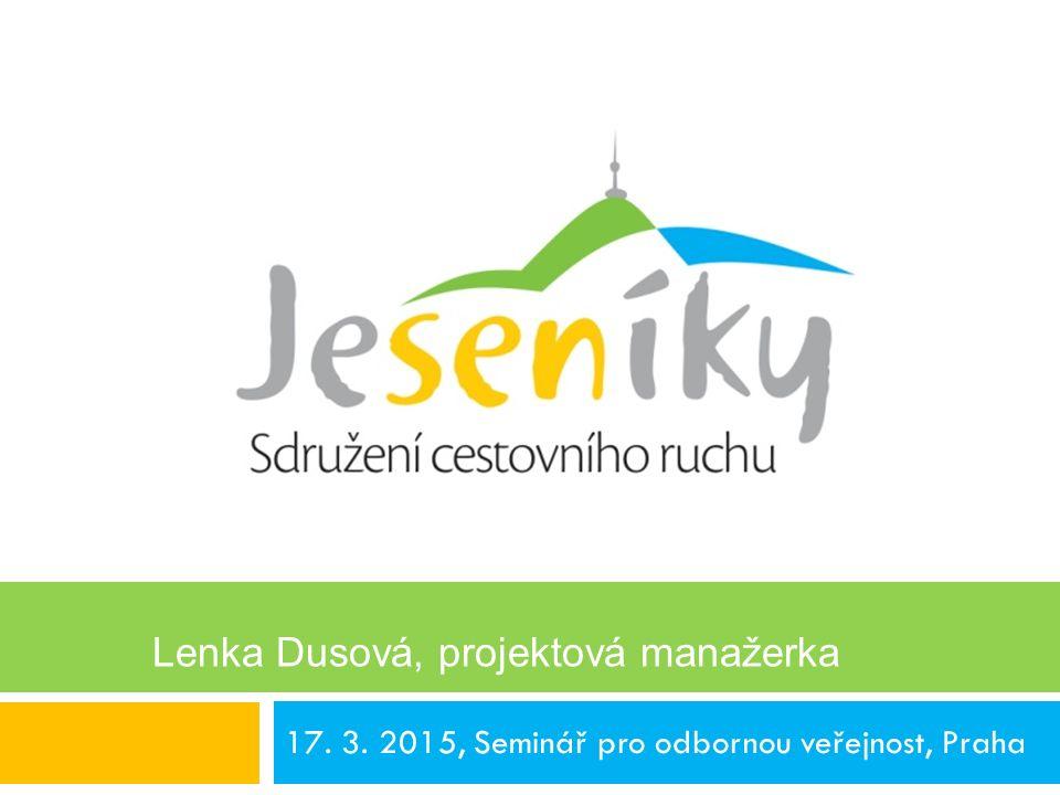17. 3. 2015, Seminář pro odbornou veřejnost, Praha Lenka Dusová, projektová manažerka PhDr. Jan