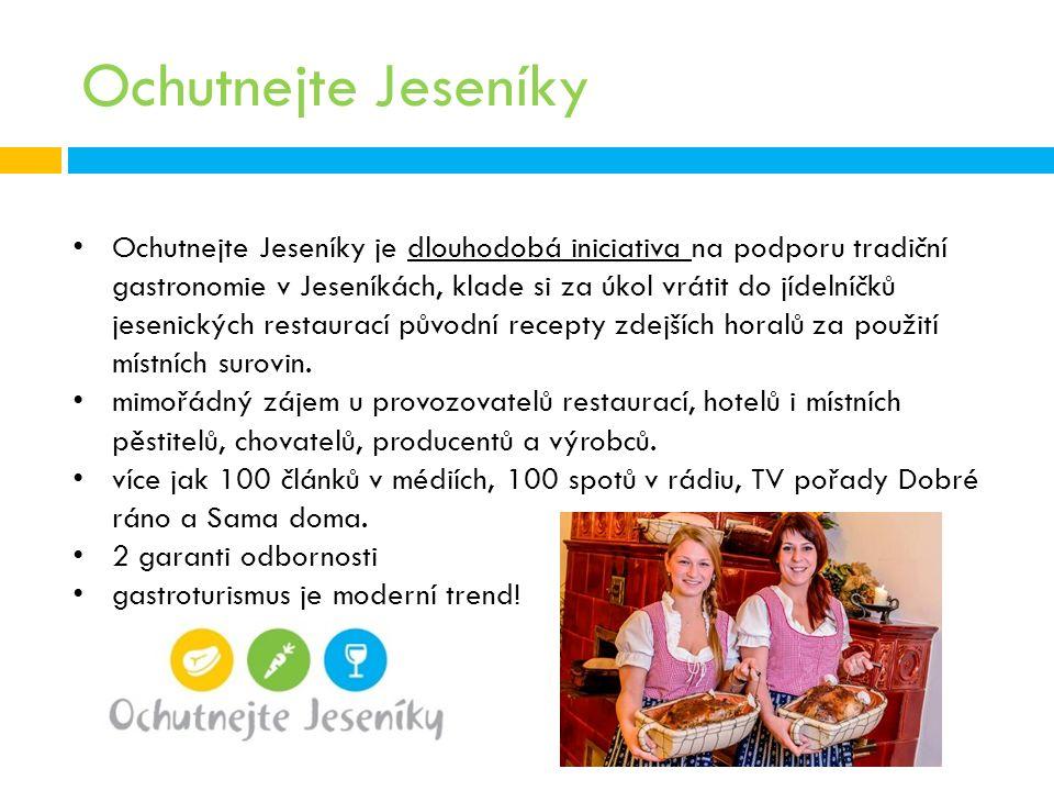 Ochutnejte Jeseníky Ochutnejte Jeseníky je dlouhodobá iniciativa na podporu tradiční gastronomie v Jeseníkách, klade si za úkol vrátit do jídelníčků jesenických restaurací původní recepty zdejších horalů za použití místních surovin.