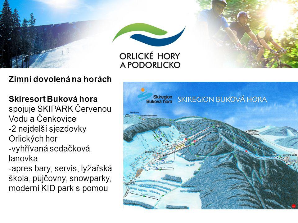 Zimní dovolená na horách Skiresort Buková hora spojuje SKIPARK Červenou Vodu a Čenkovice -2 nejdelší sjezdovky Orlických hor -vyhřívaná sedačková lanovka -apres bary, servis, lyžařská škola, půjčovny, snowparky, moderní KID park s pomou