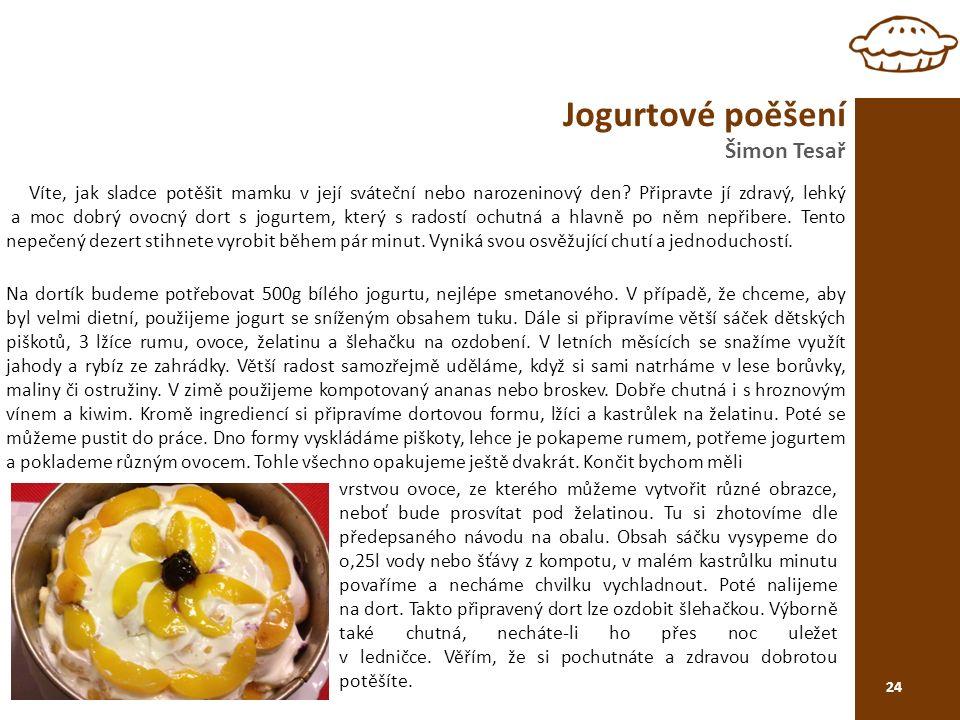 Jogurtové poěšení Šimon Tesař 24 Víte, jak sladce potěšit mamku v její sváteční nebo narozeninový den.