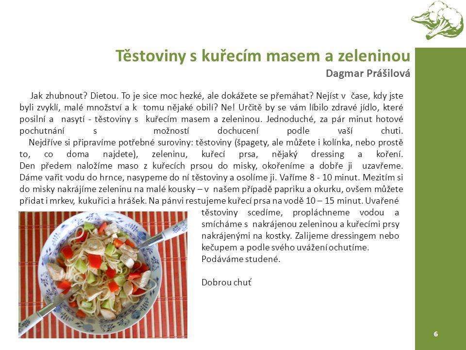 Těstoviny s kuřecím masem a zeleninou Dagmar Prášilová 6 Jak zhubnout.