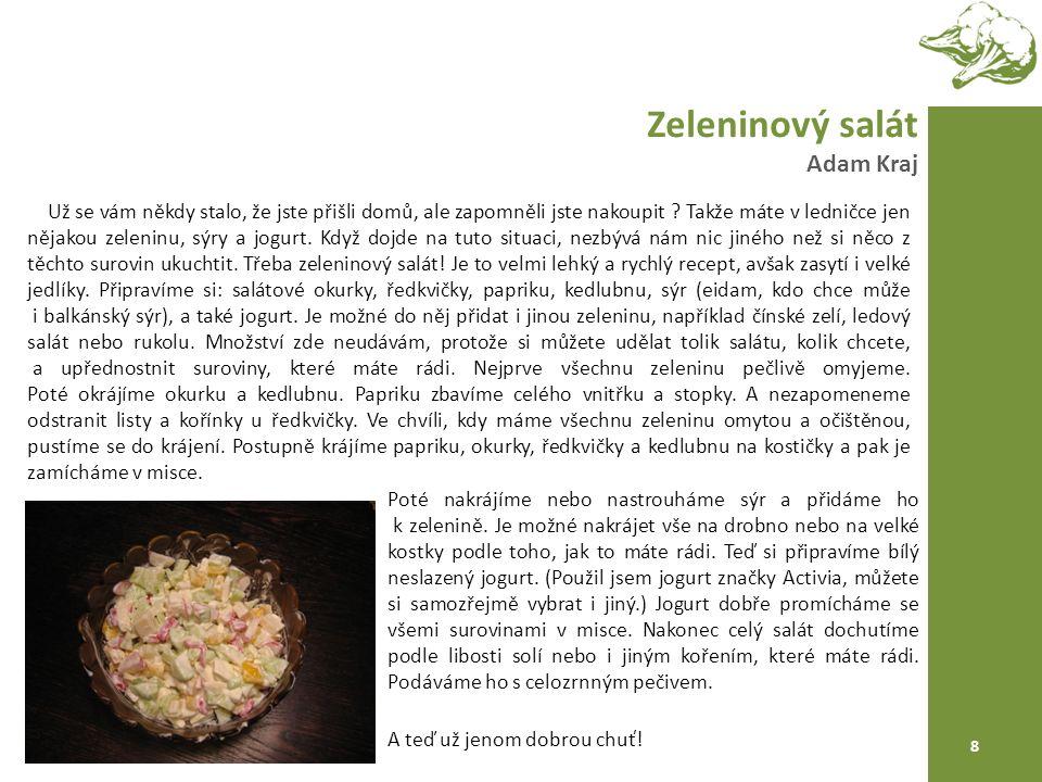 Zeleninový salát Adam Kraj 8 Už se vám někdy stalo, že jste přišli domů, ale zapomněli jste nakoupit .