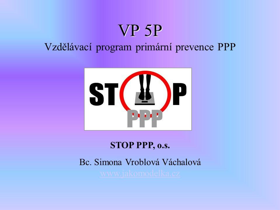 VP 5P VP 5P Vzdělávací program primární prevence PPP STOP PPP, o.s.