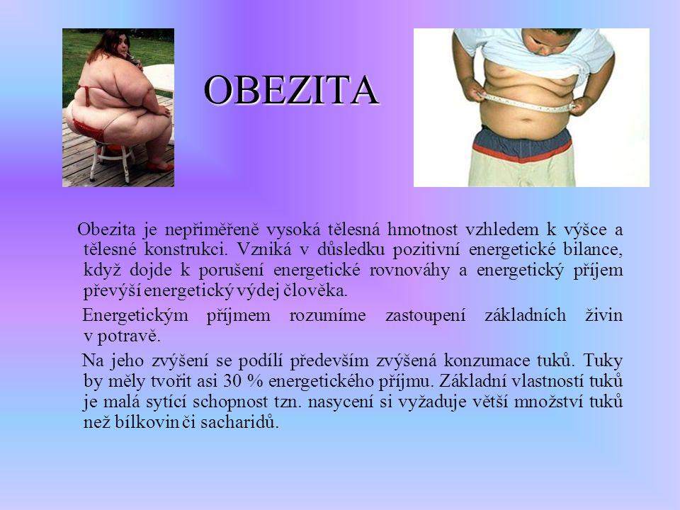 OBEZITA OBEZITA Obezita je nepřiměřeně vysoká tělesná hmotnost vzhledem k výšce a tělesné konstrukci.