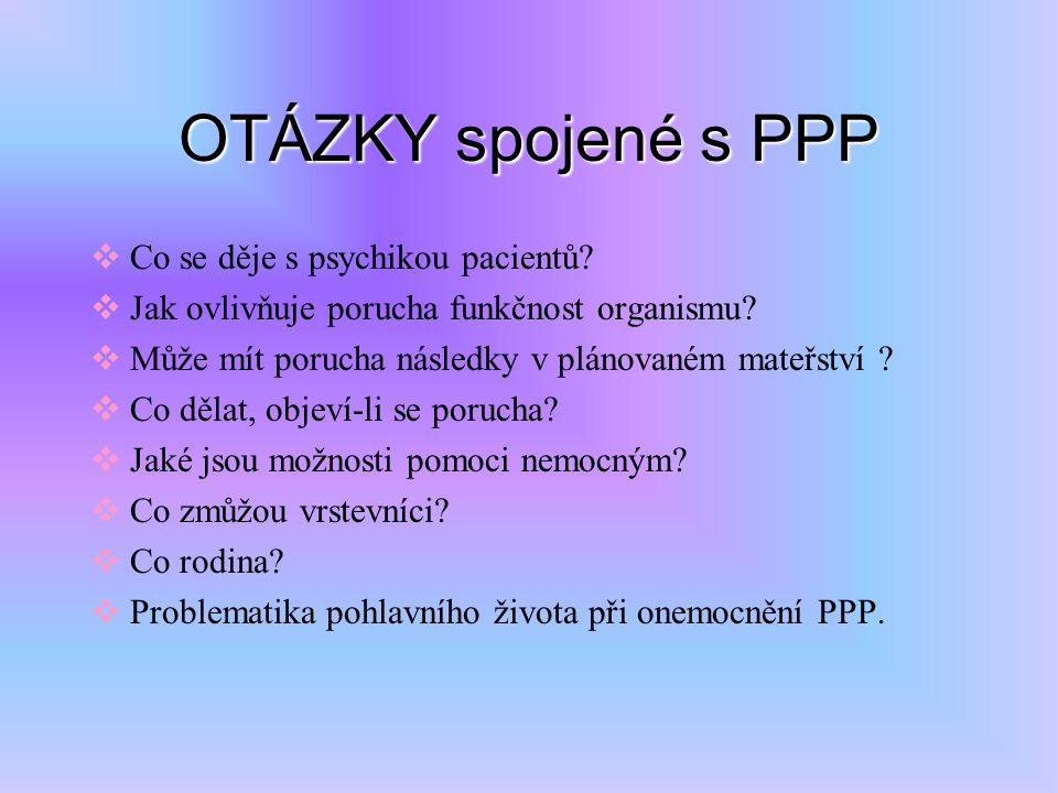 OTÁZKY spojené s PPP  Co se děje s psychikou pacientů.