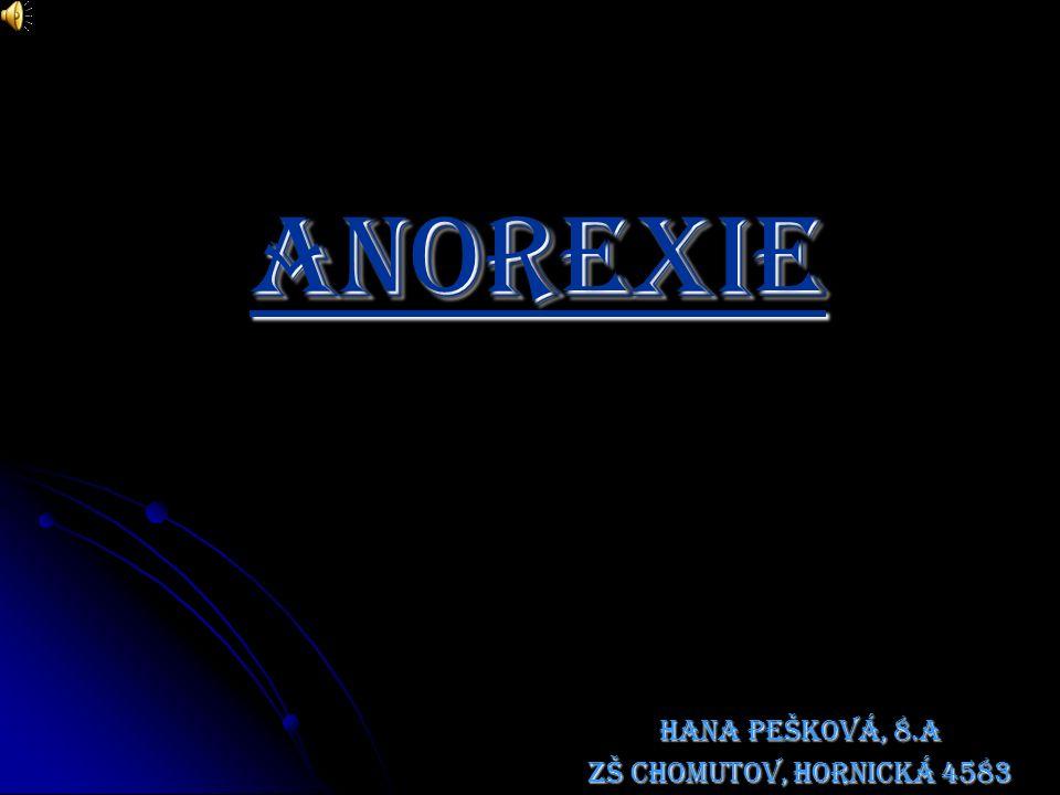 Anorexie HANA Pešková, 8.A zš Chomutov, HORNICKÁ 4583