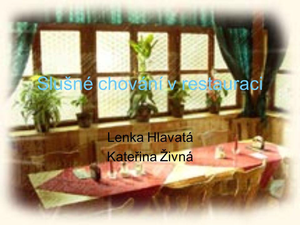 Slušné chování v restauraci Lenka Hlavatá Kateřina Živná