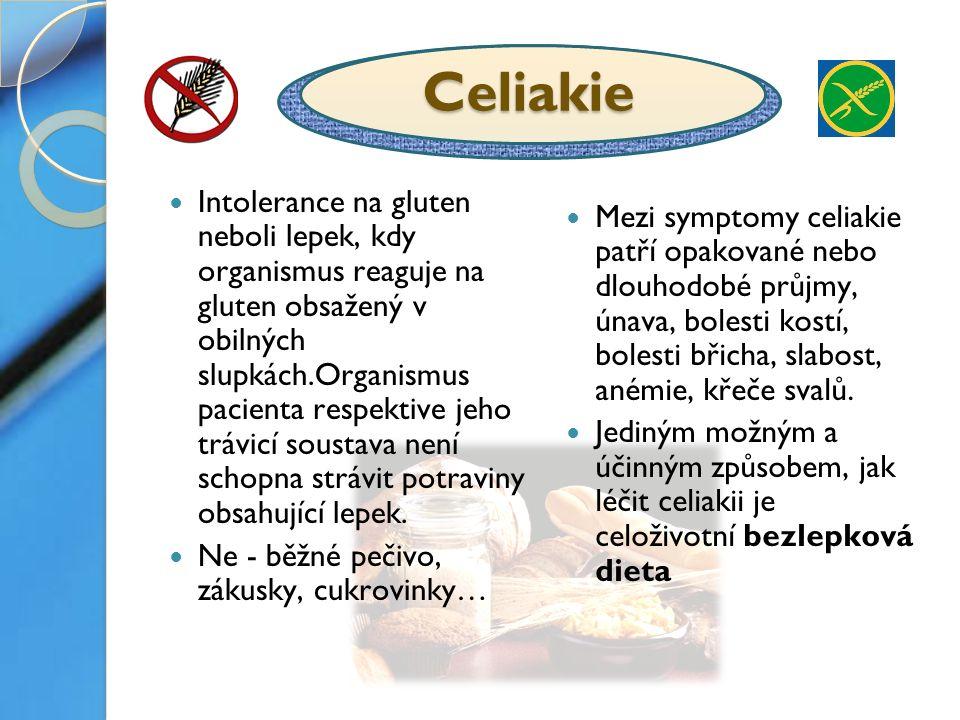 Celiakie Intolerance na gluten neboli lepek, kdy organismus reaguje na gluten obsažený v obilných slupkách.Organismus pacienta respektive jeho trávicí soustava není schopna strávit potraviny obsahující lepek.
