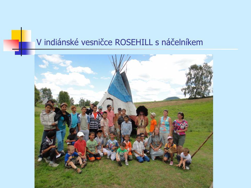 V indiánské vesničce ROSEHILL s náčelníkem