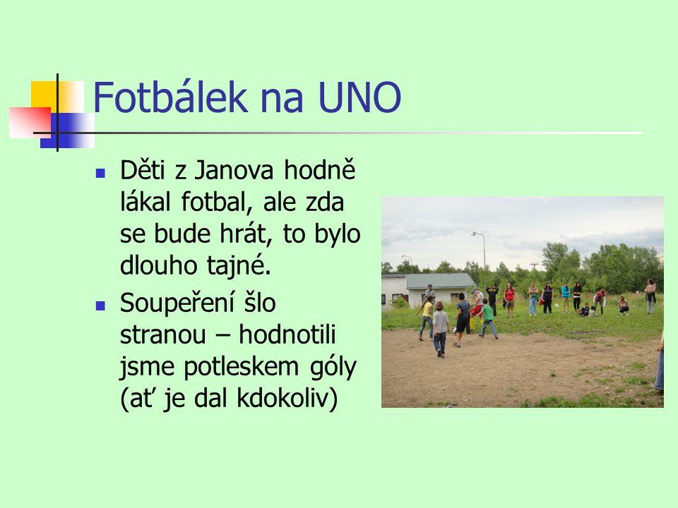 Fotbálek na UNO Děti z Janova hodně lákal fotbal, ale zda se bude hrát, to bylo dlouho tajné.