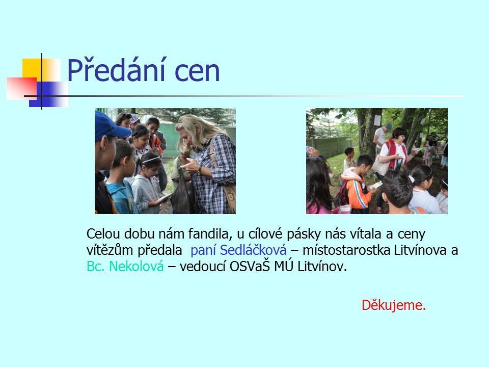 Předání cen Celou dobu nám fandila, u cílové pásky nás vítala a ceny vítězům předala paní Sedláčková – místostarostka Litvínova a Bc.