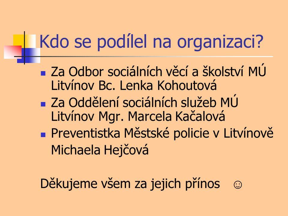 Kdo se podílel na organizaci. Za Odbor sociálních věcí a školství MÚ Litvínov Bc.