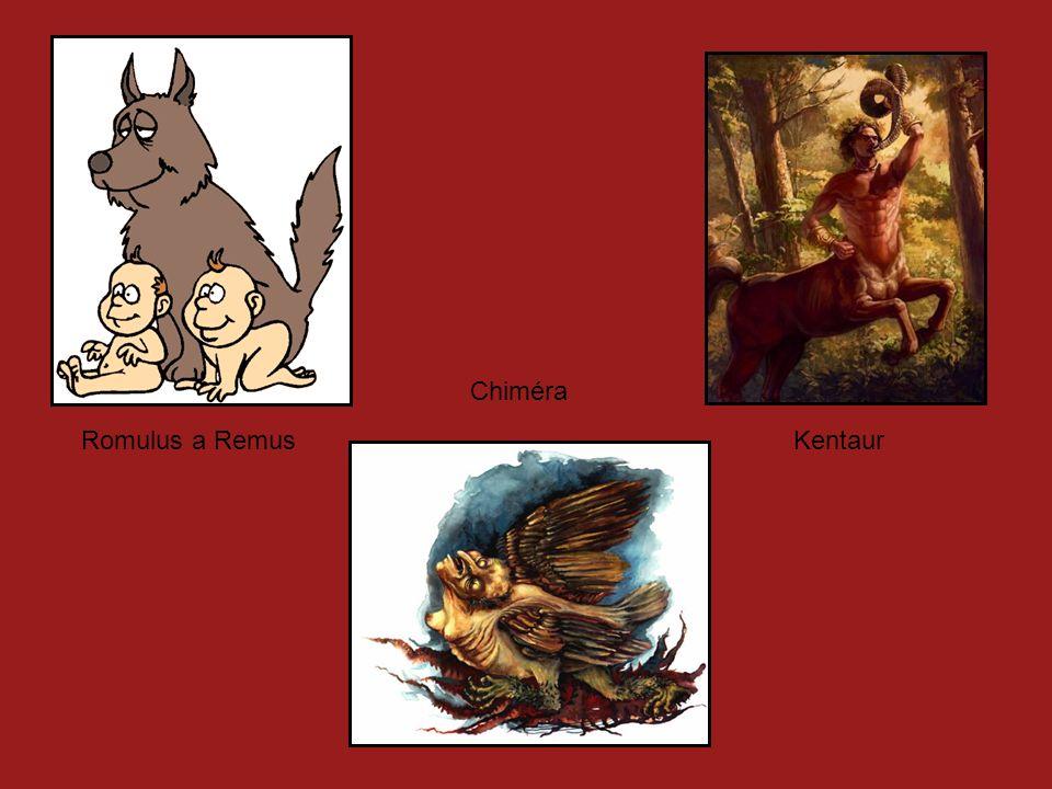 Romulus a RemusKentaur Chiméra
