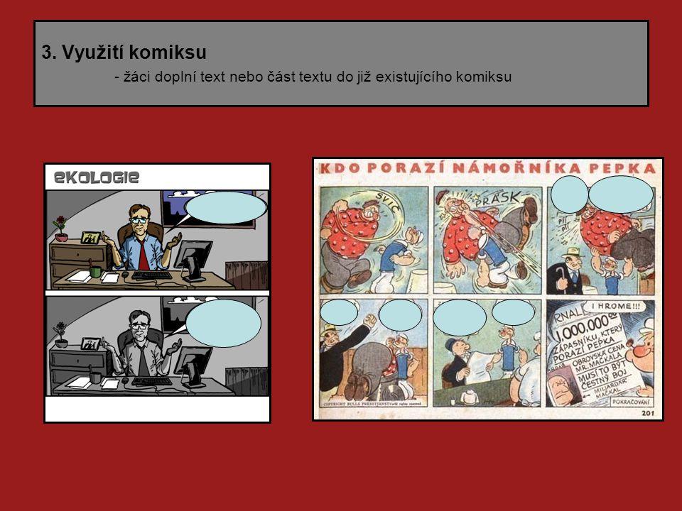 3. Využití komiksu - žáci doplní text nebo část textu do již existujícího komiksu