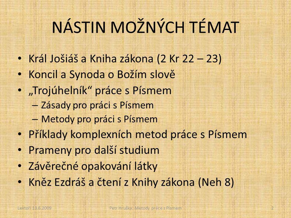 LECTIO DIVINA Lektoři 13.6.2009Petr Hruška: Metody práce s Písmem23