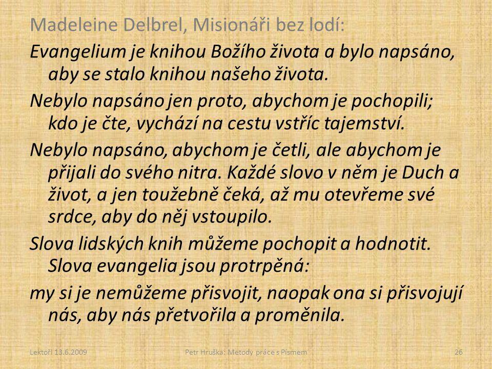 Madeleine Delbrel, Misionáři bez lodí: Evangelium je knihou Božího života a bylo napsáno, aby se stalo knihou našeho života. Nebylo napsáno jen proto,