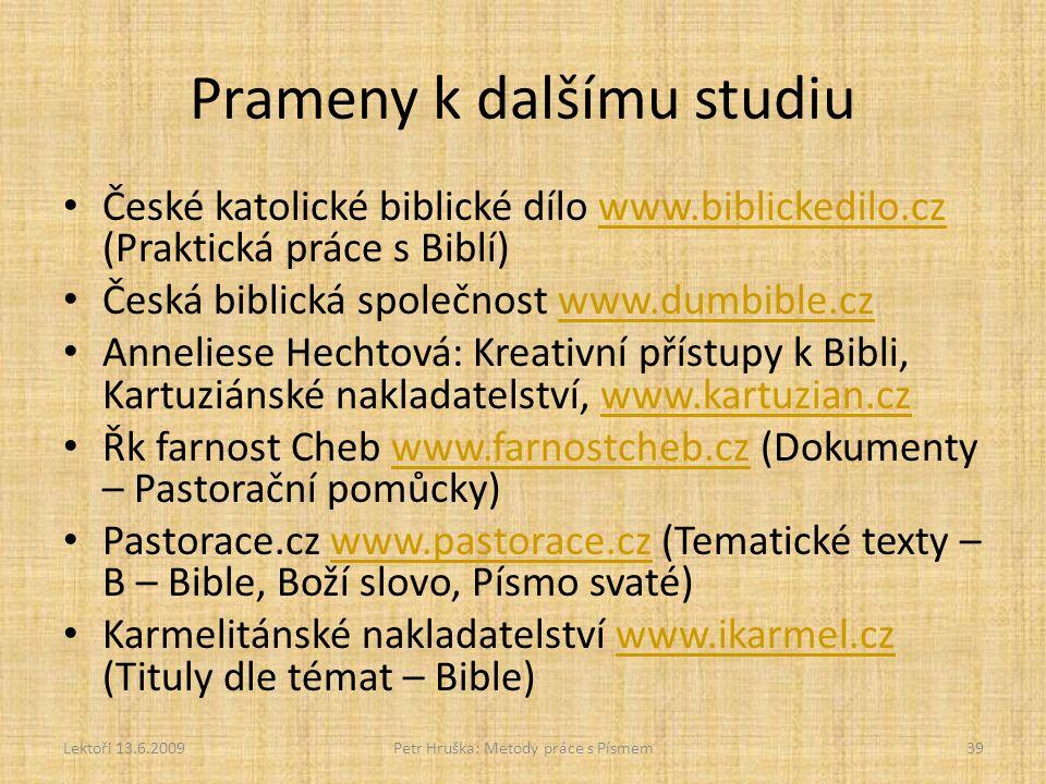 Prameny k dalšímu studiu České katolické biblické dílo www.biblickedilo.cz (Praktická práce s Biblí)www.biblickedilo.cz Česká biblická společnost www.